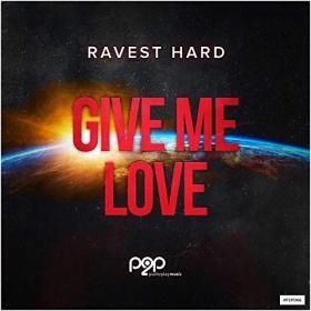 RAVEST HARD - GIVE ME LOVE